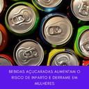 BEBIDAS AÇUCARADAS AUMENTAM O RISCO DE INFARTO E DERRAME EM MULHERES